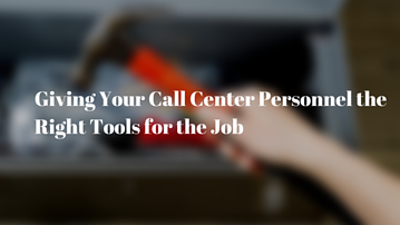 Giving_Your_Call_Center_Personnel_the